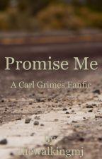 Promise Me by thewalkingmj