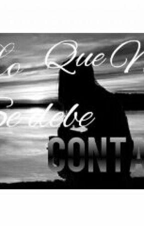 LO QUE NO SE DEBE CONTAR by Darcymarry10