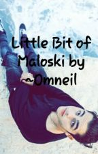 Little Bit of Maloski // Nate Maloley //BWWM by NeonLightsArePretty