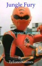 Jungle Fury: The Orange Ranger by TyForestWrites
