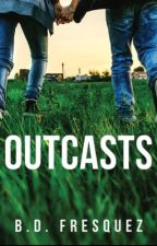 Outcasts [PUBLISHED] by The_Dreamer_10