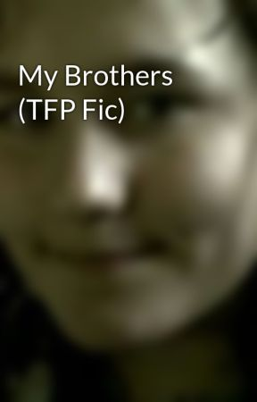 My Brothers (TFP Fic) by HellsWifiHogger1999