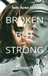 Broken But Strong (Bucky Barnes fanfic) cover