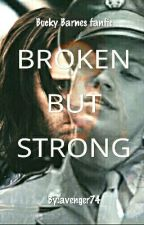 Broken But Strong (Bucky Barnes fanfic) by avenger74
