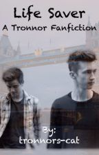 Life Saver (A Tronnor Fanfic) by tronnors-cat