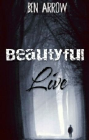 Beautyful Live by Ben_Arrow