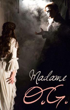 Madame O.G. (Phantom of the Opera fanfiction) by flourish