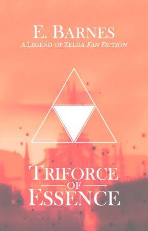 Triforce of Essence | Legend of Zelda Fan Fiction by NeriBurns