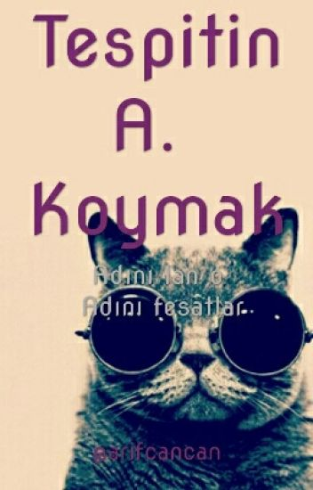 Tespitin A. Koymak