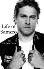 Life of Samcro (sons of anarchy) by clichewriterx