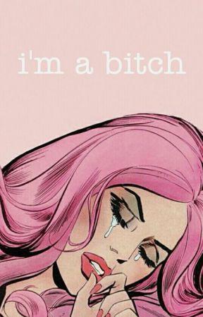i'm a bitch by lostxo