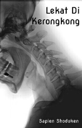 Lekat Di Kerongkong by SapienShoduken