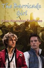 The Barricade Girl (A Les Miserables FanFiction) by the_daydreamer