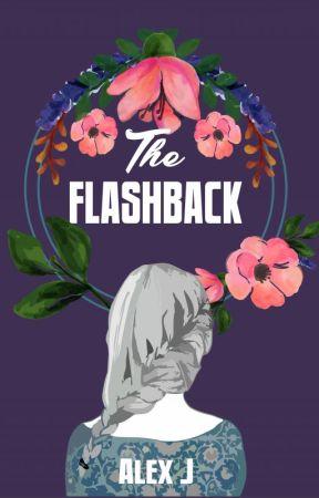 THE FLASHBACK by RavleenJauhar