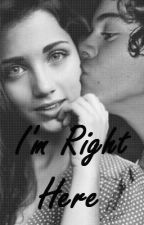 I'm Right Here- SWM Sequel (Harry Styles) by icanseeniall