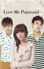 Love Me Paparazzi(BTOB Fanfic) by romromthedeer
