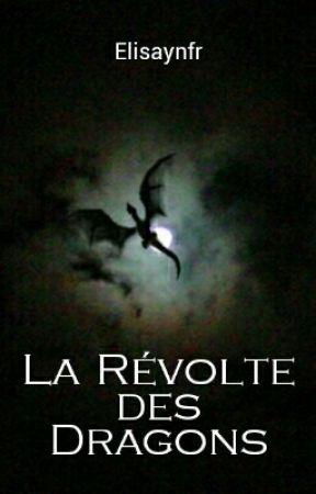 La révolte des Dragons (premier jet) by Elisaynfr