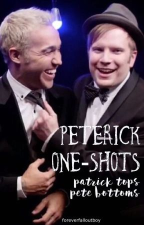 Peterick One-Shots (Smut) by foreverfalloutboy