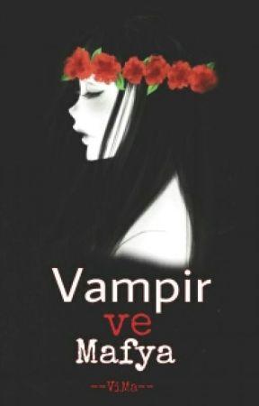 Vampir ve Mafya (Düzenleniyor) by --ViMa--