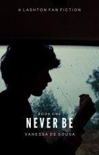 Never Be || Lashton (BoyxBoy) by Van971
