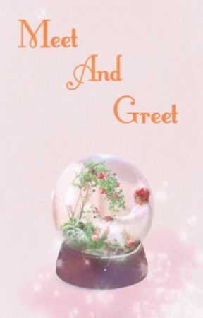 Meet And Greet by bubbIytae