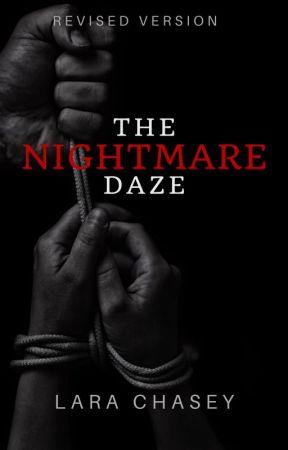The Nightmare Daze (Revised) by LaraMChasey