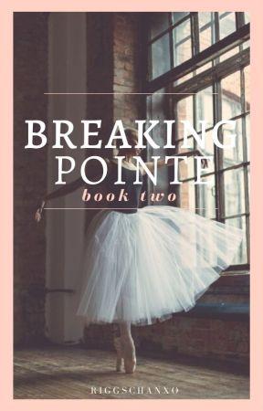Breaking Pointe 2 | Dance Academy by RiggsChanxo