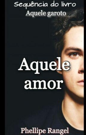 Aquele Amor (Livro II)  by PhellipeRangel
