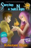 Starry Days & Sunlit Nights: Volume 1 - Reluctant Blaze cover
