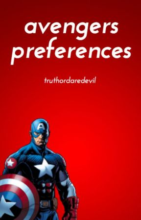 Avengers Preferences by truthordaredevil
