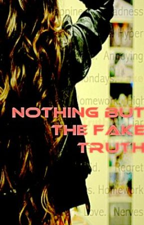 Nothing But The Fake Truth    ON HOLD by electricblue85