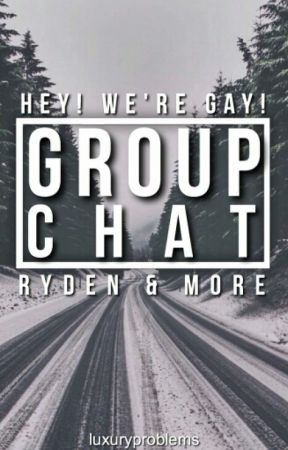 Group Chat -Ryden- by luxuryproblems