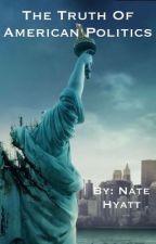 The Truth of American Politics by Nhyatt