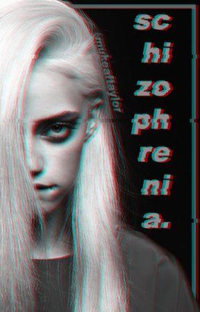 schizophrenia. by dreikisdotter