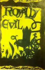 Something Royally Evil by BreLizzy2015