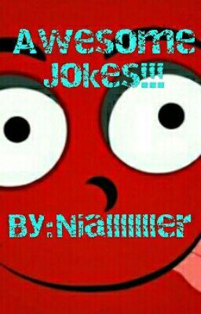 Awesome Jokes!!! by JakeHoranMoFo