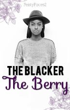 The Blacker The Berry by FeistyPisces2
