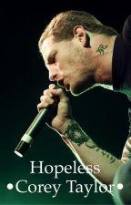 Hopeless • Corey Taylor •  by falloutboy7