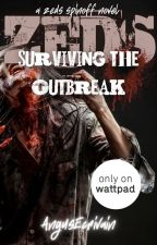 ZEDS: Surviving the Outbreak (A ZEDS Spinoff Novel) by AngusEcrivain