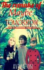 MAYBE TOMORROW...  (remake) by ally_walker