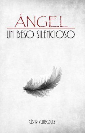"""Ángel  """"Un beso silencioso"""" by cesarvelasquez965"""