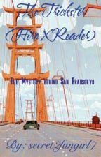 The Trickster (Hiro x Reader) by secret2fangirl7