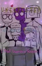 Unexpected (FNaF Night Guards x Reader) by DorkyPixels