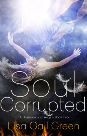 Excerpt from SOUL CORRUPTED (Book 2 in the Of Angels and Demons Series) by LisaGailGreen