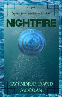 Legends from The Warlock's Chair - Prequel - Nightfire cover