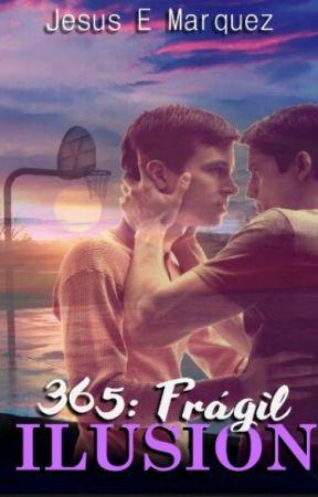 365: Frágil Ilusión by postingshit