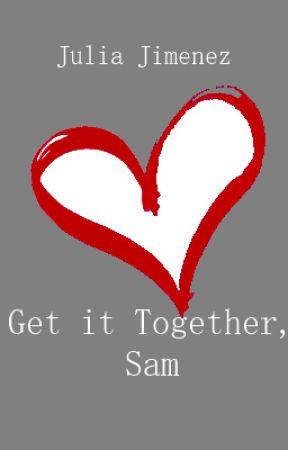 Get it Together, Sam (Lesbian Story) by JKBjimenez07