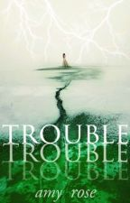 Trouble (The Marauders Era» Sirius Black Fanfiction) *Editing*  by ATotalNerd