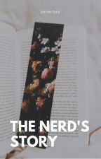 The Nerd's Story ✔ by pervertuna