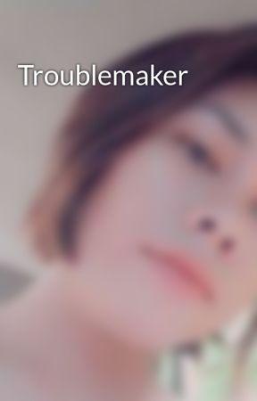 Troublemaker by KimEonnie